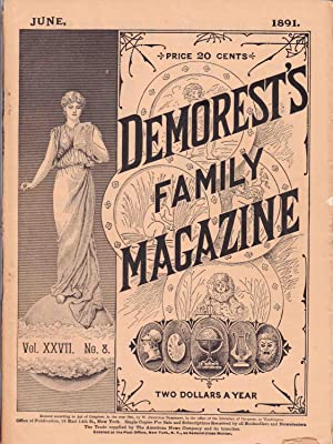 DEMOREST'S FAMILY MAGAZINE JUNE 1891 VOL. XXVII, NO. 8: Various Authors