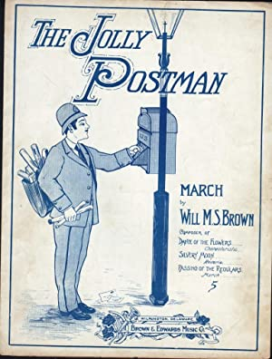 THE JOLLY POSTMAN MARCH: Brown, Will M. S.