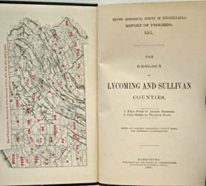 THE GEOLOGY OF LYCOMING AND SULLIVAN COUNTIES 1. Field Notes of Andrew Sherwood. 2. Coal Basins by ...