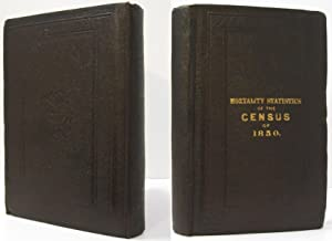MORTALITY STATISTICS OF THE SEVENTH CENSUS OF THE UNITED STATES,1850: De Bow, J. D. B.