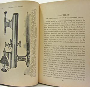 THE WATCHMAKERS' LATHE: ITS USE AND ABUSE: Goodrich, Ward L.