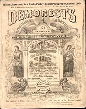 DEMOREST'S ILLUSTRATED MONTHLY MAGAZINE (FEBRUARY 1874) Mme. Demorests Mirror of Fashion: ...