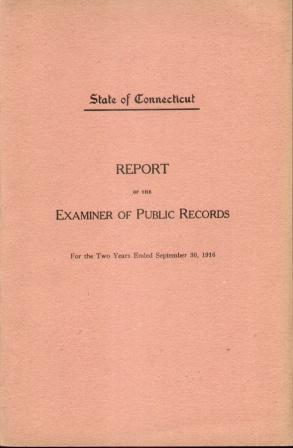 STATE OF CONNECTICUT REPORT OF THE EXAMINER OF PUBLIC RECORDS For the Two Years Ending, September ...