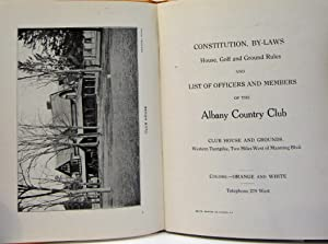 ALBANY COUNTRY CLUB, CONSTITUTION, BI-LAWS House; Golf and Golf Rules and a List of Officers & ...