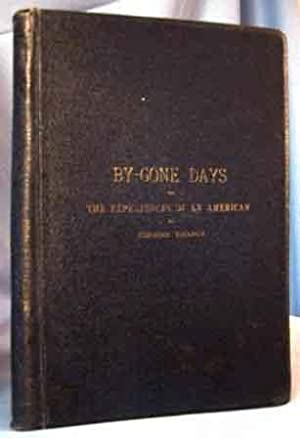 BY-GONE DAYS OR THE EXPERIENCES OF AN AMERICAN: Chapin, Eugene