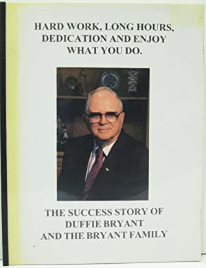 HARD WORK, LONG HOURS, DEDICATION AND ENJOY WHAT YOU DO, THE SUCCESS STORY OF DUFFIE BRYANT AND THE...