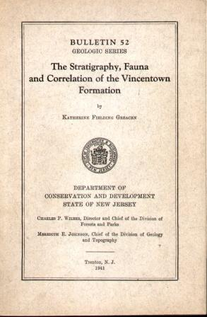 STRATIGRAPHY, FAUNA AND CORRELATION OF THE VINCETOWN FORMATION Bulletin 52, Geologic Series: ...