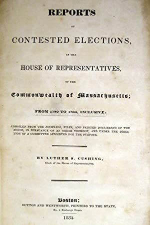 REPORT OF CONTESTED ELECTIONS IN THE HOUSE OF REPRESENTATIVES Of the Commonwealth of Massachusetts ...