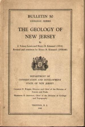 THE GEOLOGY OF NEW JERSEY Bulletin 50: Lewis, Volney J & Henry B Kummel