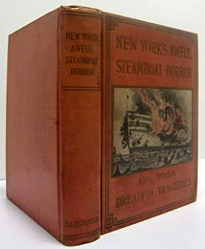 NEW YORK'S AWFUL STEAMBOAT HORROR, HUNDREDS OF WOMEN AND CHILDREN DROWNED AND BURNED TO DEATH ...