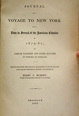 JOURNAL OF A VOYAGE TO NEW YORK AND A TOUR IN SEVERAL OF THE AMERICAN COLONIES IN 1679 - 80 BY ...