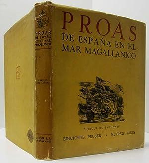 PROAS DE ESPANA EN EL MAR MAGALLANCIO: Ruiz-Guinazu, Enrique