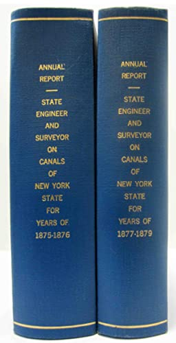 ANNUAL REPORT OF THE STATE ENGINEER AND SURVEYOR ON THE CANALS OF THE STATE OF NEW YORK 1875-1879 (...