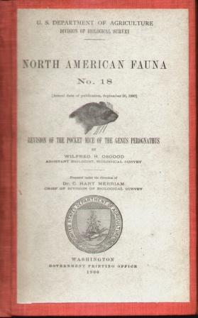 NORTH AMERICAN FAUNA NO. 18 Rvision of the Pocket Mice of the Genus Perognathus: Osgood, Wilfred H.