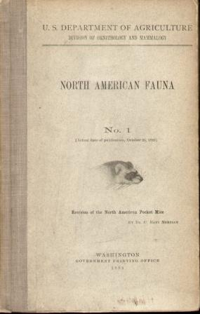 NORTH AMERICAN FAUNA NO. 1 Revision of the North American Pocket Mice: Merriam, . Hart Dr.