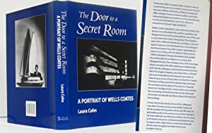 THE DOOR TO A SECRET ROOM, A PORTRAIT OF WELLS COATES: Cohn, Laura