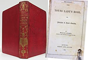 THE YOUNG LADIES BOOK OR PRINCIPLES OF FEMALE EDUCATION: Hosmer, William