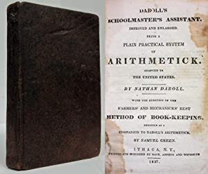 DABOLL'S SCHOOLMASTER'S ASSISTANT.BEING A PLAIN PRACTICAL SYSTEM OF ARITHMETICK. ADAPTED ...