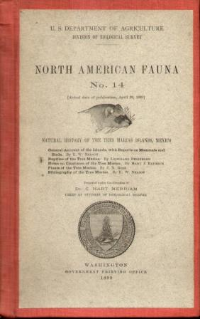 NATURAL HISTORYOF THE TRES MARIAS ISLANDS, MEXICO North American Fauna No. 14: Merriam, Hart C. Dr.