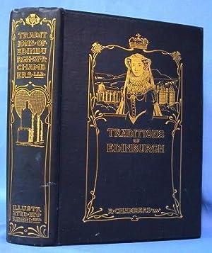 TRADITIONS OF EDINBURGH (1912): Chambers, Robert