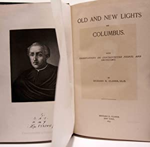 OLD AND NEW LIGHTS ON COLUMBUS (1893) Observations on Controverted Points & Criticisms: Clarke,...