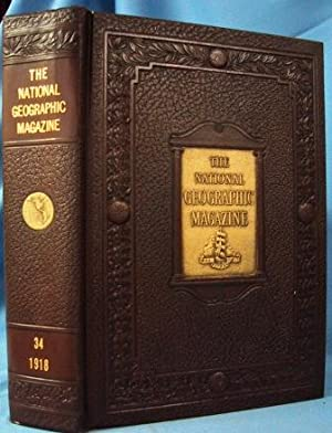 THE NATIONAL GEOGRAPHIC MAGAZINE (JULY - DECEMBER, 1918 Six Issues Bound with Covers, ...