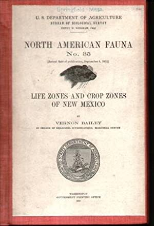 NORTH AMERICAN FAUNA NO. 35 Life Zones and Crop Zones of New Mexico: Bailey, Vernon