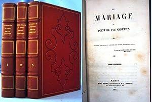 LE MARIAGE AU POINT DE VUE CHRETIEN (VOL'S 1, 2. 3) Ouvrage Specialement Adresse Aux Jeunes ...
