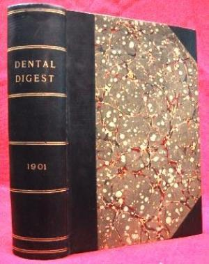 THE DENTAL DIGEST (1901, VOL. VII, JANUARY TO DECEMBER) Monthly Summary of Dental Science Devoted ...