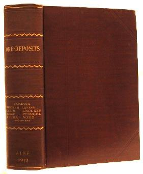 """ORE-DEPOSITS (1913) A Sequel to the Second Edition of """"The Genesis of Ore Deposits"""": ..."""