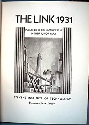 THE LINK 1931 STEVENS INSTITUTE OF TECHNOLOGY Hoboken, New Jersey: Gordon, Lawrence editor In Chief
