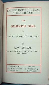 THE BUSINESS GIRL IN EVERY PHASE OF HER LIFE: Ashmore, ruth