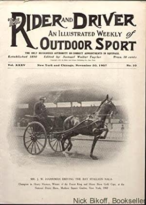 THE RIDER AND DRIVER (VOL.XXXV, NO. 10) An Illustrated Weekly Outdoor Sport (November 30, 1907): ...