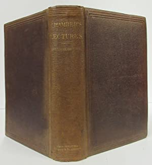THE RENEWAL OF LIFE (1866) Lectures, Chiefly Clinical: Chambers, Thomas King, M. D.