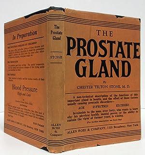 THE PROSTATE GLAND (1926): Stone, Chester Tilton, M. D.