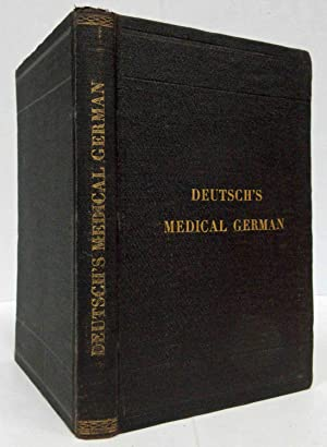 MEDICAL GERMAN (1884) A Manual: Deutsch, Solomon