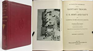 HANDBOOK FOR THE SANITARY TROOPS OF THE U.S. ARMY AND NAVY And National Guard and Naval Militia: ...