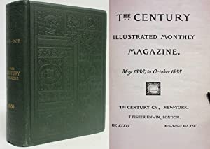 THE CENTURY ILLUSTRATED MONTHLY MAGAZINE Volume XXXVI, May 1888 to October 1888: Various Authors