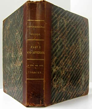 THE CONGRESSIONAL GLOBE AND APPENDIX (1869) The Debates & Proceedings of the Third Session ...