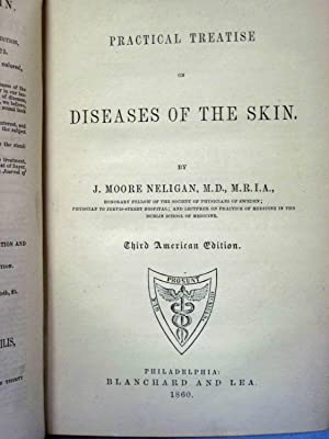 PRACTICAL TREATISE ON DISEASES OF THE SKIN: Neligan, J. Moore M. D.