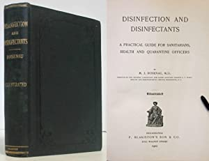 DISINFECTION AND DISINFECTANTS (1902) Guide for Sanitarians, Health & Quaratine Officers: ...