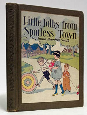 LITTLE FOLKS FROM SPOTLESS TOWN (1928): Smith, Laura Rountree