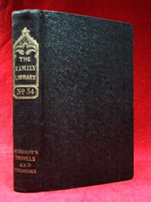 THE TRAVELS AND RESEARCHES OF ALEXANDER VON HUMBOLDT (1840) The Family Library No. 54: MacGillivray...