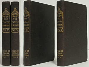 MEMOIRS OF CELEBRATED FEMALE SOVEREIGNS (1840) The Family Library No. 33 & 34 (2 Vols. ): ...