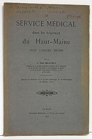 SERVICE MEDICAL DANS LES HOPITAUX DU HAUT - MAINE SOUS L'ANCIEN REGIME Inscribed by Author: ...