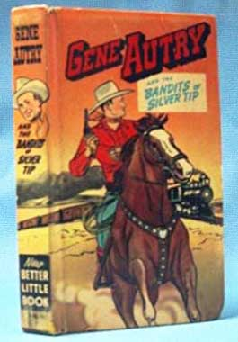 GENE AUTRY AND THE BANDITS OF SILVER TIP (1949) New Better Little Book: Gene Autry