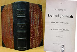 THE MISSOURI DENTAL JOURNAL (1880, VOL XII) A Monthly Record of Dental Science & Art: Spalding,...