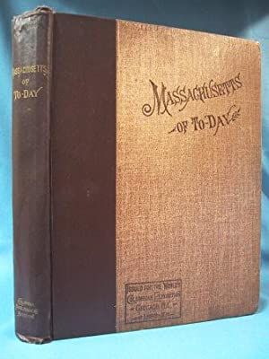 MASSACHUSETTS OF TODAY (1892) A Memorial of the State Issued for the World's Columbian ...