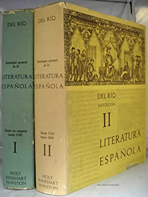 ANTOLOGIA GENERAL DE LA LITERATURA ESPANOLA (VOLUMES 1 & 2): Del Rio, Angel & Amelia A. De Del ...