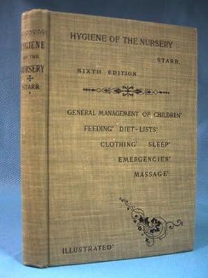 HYGIENE OF THE NURSERY (1903): Starr, Louis M. D.